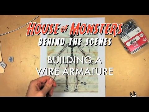 House of Monsters Behind the Scenes: Building a Wire Armature