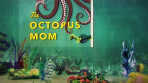 Octopus Mom claymation
