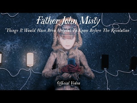 Father John Misty - Things It Would Have Been Helpful To Know Before The Revolution [OFFICIAL VIDEO]