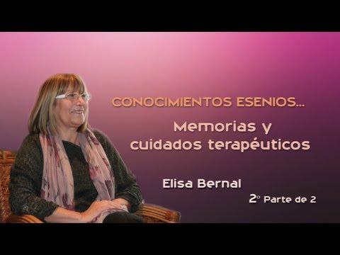 CONOCIMIENTOS ESENIOS...  Memorias y cuidados terapéuticos   Elisa Bernal  2ª Parte de 2