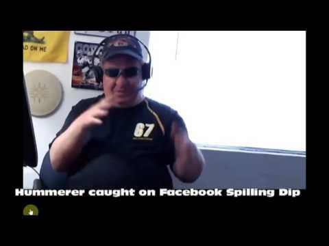 Hummerer Caught on Facebook Live Streaming Spilling His Dip