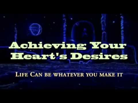 Achieving Your Heart's Desires