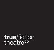 True/Fiction Theatre