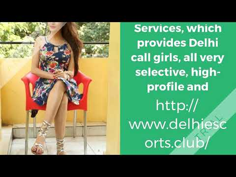 Delhi call girls are the glamorous queens of the entire industry areas