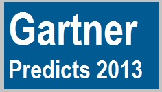 Top 10 predictions for 2013 and beyond - Gartner