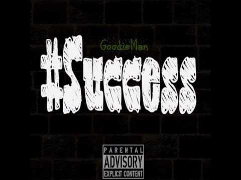 """GoodieMan - """"Success"""""""