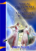 Book Release:  September 25th - Visual Dictionary of Expressive Worship by Valerie Forsyth