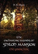 """Book Release & FREE Giveaway– The Enchanting Legends of Shiloh Mansion: The Young King"""" (Expanded Edition)"""