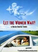 Let the women wait (1998) 87'