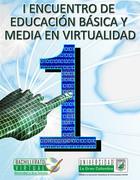 I ENCUENTRO DE EDUCACIÓN BÁSICA Y MEDIA EN VIRTUALIDAD - I CONCURSO DE EDUBLOGS