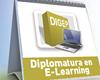 """Diploma ONLINE """"Diplomatura Universitaria en Diseño, Gestión y Evaluación de Proyectos de E-Learning y Formación Virtual"""""""