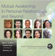 Center for Nondual Awareness - Mutual Awakening: In Personal Relationships and Beyond. Fall 2017 Retreat