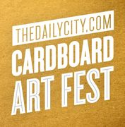 Cardboard Art Festival - Call to Artists!