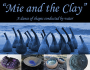 """Mie and the Clay"" A dance of shapes conducted by water"