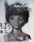 """นิทรรศการศิลปะ """" Naughty by Nature"""""""