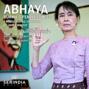 """นิทรรศการภาพถ่าย """"ABHAYA: Burma's Fearlessness"""""""