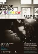 """นิทรรศการ """"ศิลปะแห่งการสร้างสายรุ้ง"""" (The Art of Making A Rainbow)"""