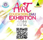 """นิทรรศการของคณาจารย์และนักศึกษา มหาวิทยาลัยเชียงใหม่ """"Art Education Exhibition : Cmu"""""""