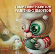 """นิทรรศการ """"Tempting Passion, Vanishing Emotion"""""""