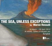 """นิทรรศการ """"The Sea, Unless Exceptions"""""""