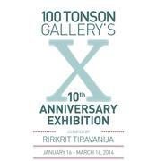 """นิทรรศการ """"100 Tonson Gallery's 10th Year Anniversary"""""""