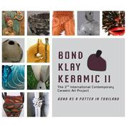 """นิทรรศการศิลปะ """"Bond Klay  Keramic ll"""""""