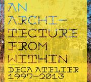 """นิทรรศการ """"An architecture from within"""""""