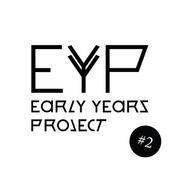 """นิทรรศการ """"EARLY YEARS PROJECT #2"""""""