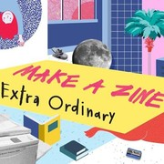 "เทศกาล ""a day Zine's Exhibition Make A Zine: ตอน ExtraOrdinary"""