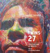 """นิทรรศการ : """"แฝด 27 : ความเป็นอื่นจากตัวตน"""" (Twin 27 : The Other Side of Identity)"""
