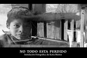 NO TODO ESTA PERDIDO-Instalación Fotográfica