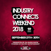 Industry Connects Weekend 2018 | Presented by Da Radio Show and Powered by Delyric Entertainment