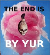 THE END IS BY YUR