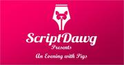 ScriptDawg - An Evening with Pigs