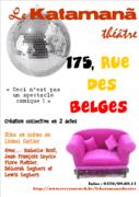 """Le Katamanã Théâtre présente """"175, rue des Belges"""""""