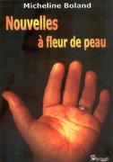 """""""Nouvelles à fleur de peau"""" de Micheline Boland"""