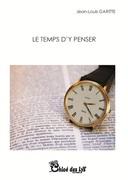 """""""Le temps d'y penser"""" de Jean-Louis Garitte"""