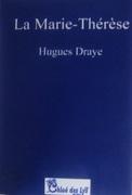 """""""La Marie Thérèse"""" de Hugues Draye une lecture de Céline Gierts """""""