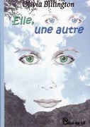 """""""Elle, une autre"""" d' Olivia Billington (Chloe des Lys)"""