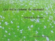 """""""Les mots comme ils viennent"""" de Nathalie Druant"""