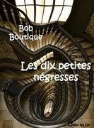 """""""Les 10 petites négresses"""" de Bob Boutique"""