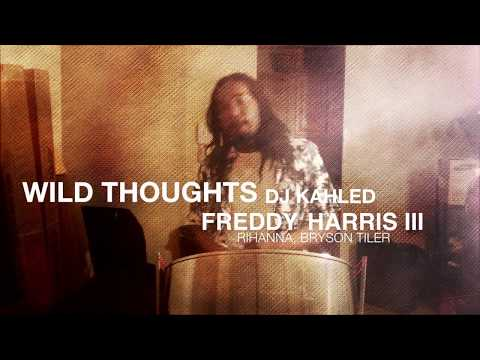 Wild Thoughts by Rihanna Ft.  - Freddy Harris III
