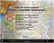 """Ciclo de teatro palatino """"Mitos y leyendas mexicanas"""""""