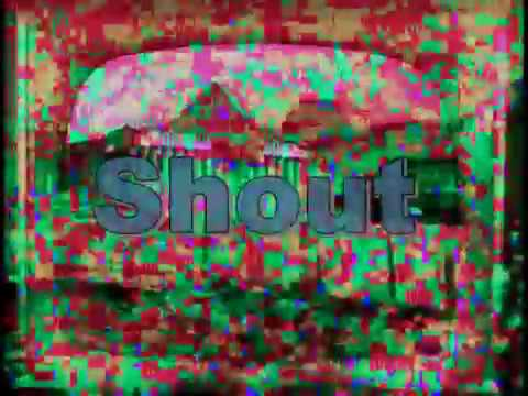 Shout..