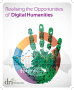 Realising the Opportunities of the Digital Humanities
