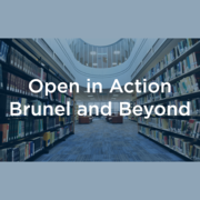 Open in Action: Brunel and Beyond