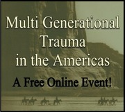 The Archetypal Roots of Multi-Generational Trauma in the Americas - A Free Online Community Conversation!