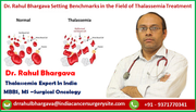 Dr. Rahul Bhargava Setting Benchmarks in the Field of Thalassemia Treatment