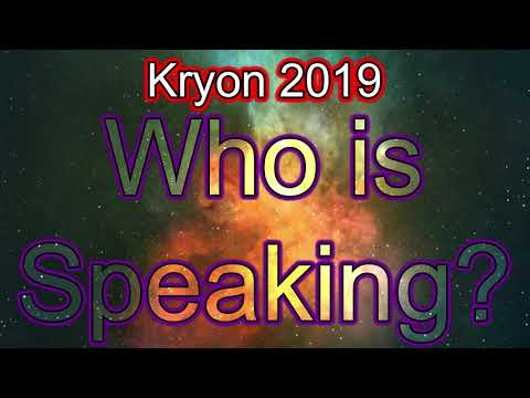 Kryon 2019 June - Who is Speaking 2019