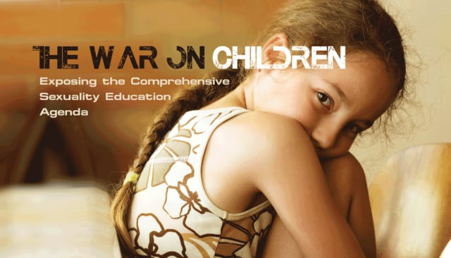 The War on Children: The Comprehensive Sexuality Education Agenda  - 10 min version